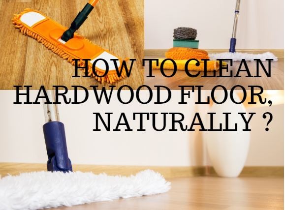 how do you clean hardwood floor naturally