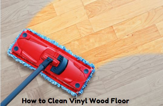 how to clean Vinyl wood floor, vinyl planks flooring