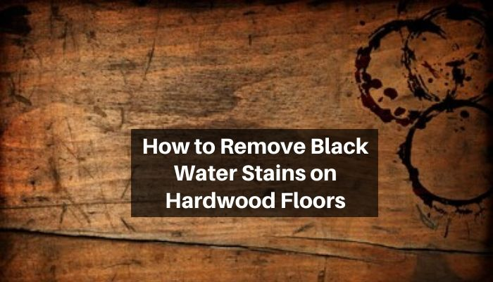 How Do You Remove Black Water Stains