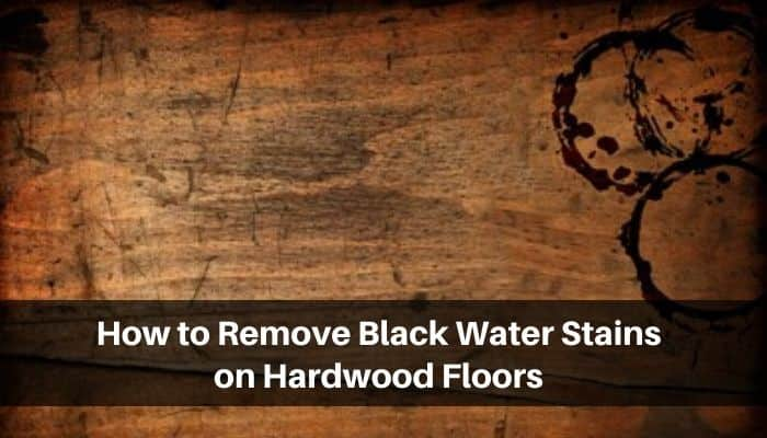 Water Stains From Hardwood Floors