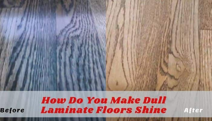 How Do You Make Dull Laminate Floors Shine