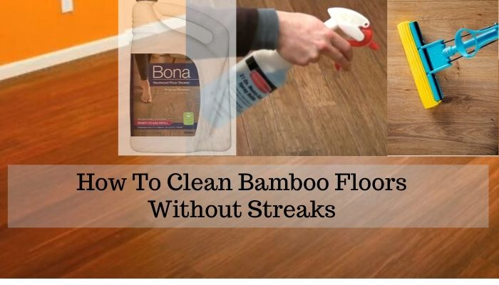 How To Clean Bamboo Floors Without Streaks Floor Techie
