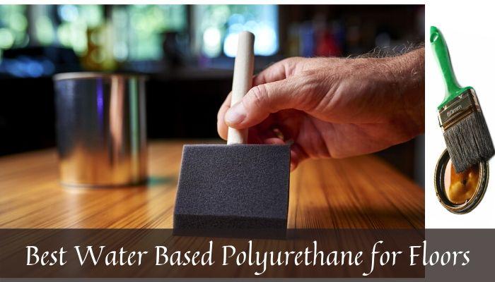 Best water based polyurethane floors
