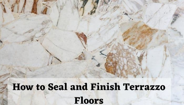 How to Seal and Finish Terrazzo Floors