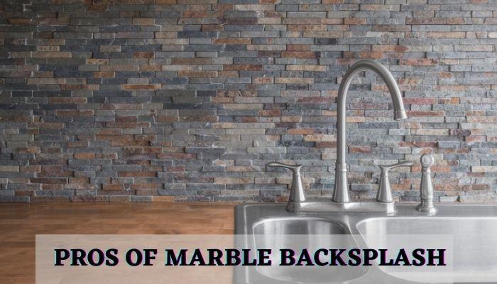 pros, advantages of marble back splash