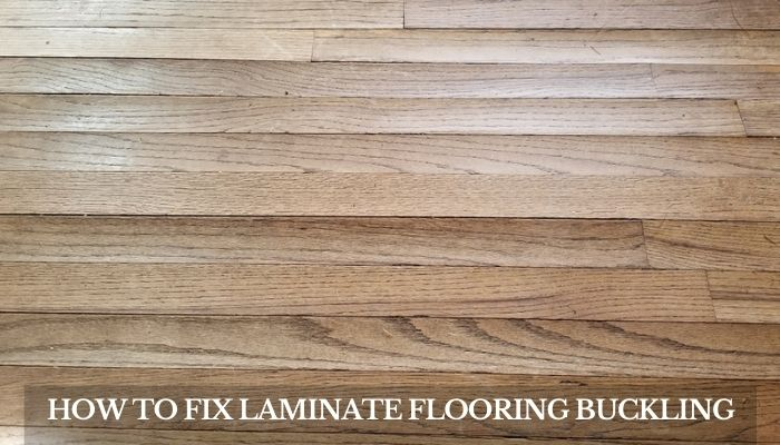 How To Fix Laminate Flooring Buckling, How To Fix Separated Laminate Flooring