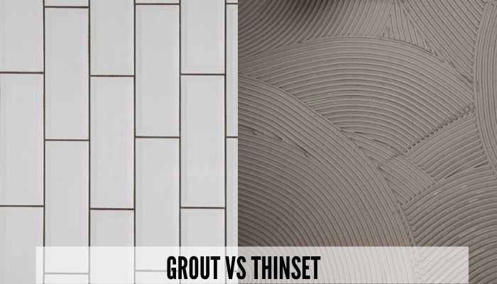 Grout vs Thinset: Differences and Which to Use
