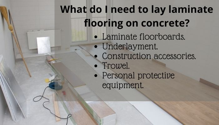 How to Install Laminate Flooring on Concrete? What do I need to lay laminate flooring on concrete?