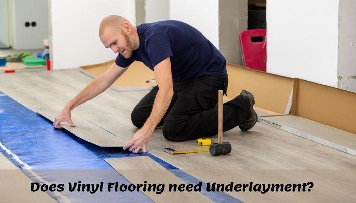 Does Vinyl Flooring need Underlayment?