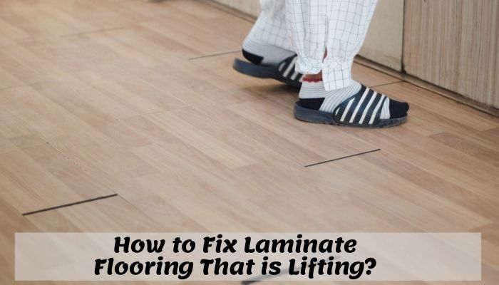 How to fix Laminate Flooring Lifting up?