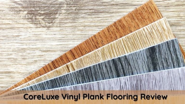 CoreLuxe Vinyl Plank Flooring Review - XD, Ultra Style Options + Cost