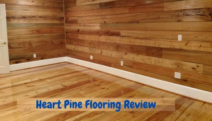 Heart Pine Flooring Review: Pros and Cons