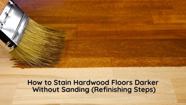 How to Stain Hardwood Floors Darker Without Sanding (Refinishing Steps)
