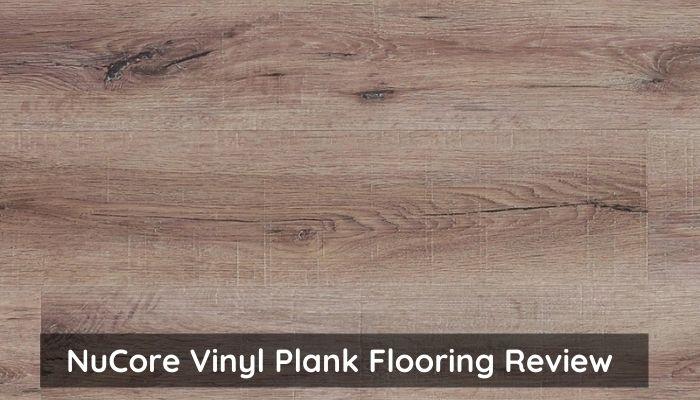 What is NuCore Flooring? NuCore Vinyl Plank flooring review