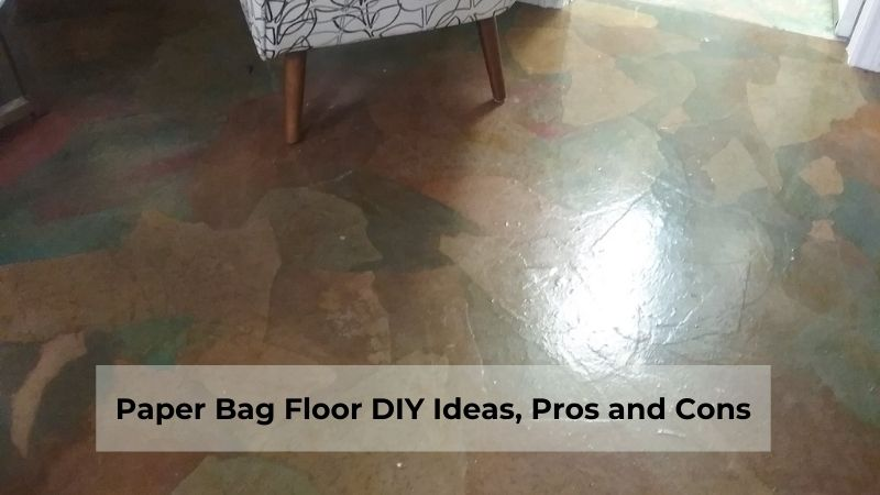 What is a Paper Bag Floor, DIY Ideas on installation, Pros and Cons