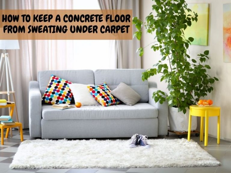 How to Keep a Concrete Floor from Sweating Under Carpet