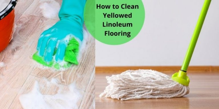 How to Clean Yellowed Linoleum Flooring