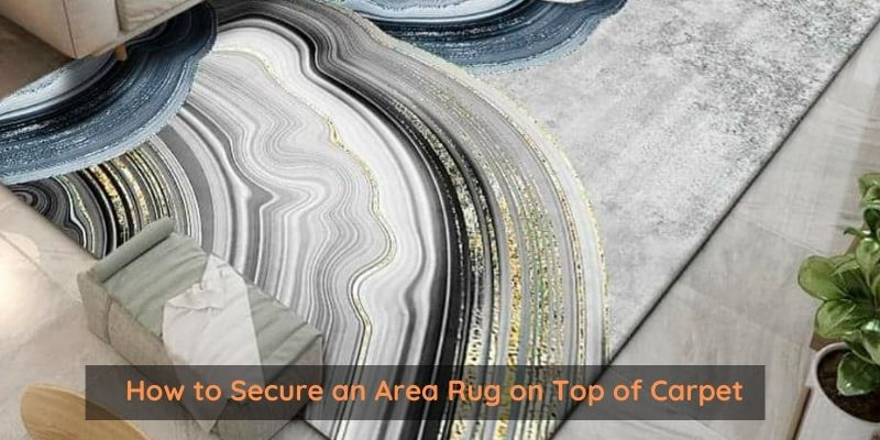 How to Secure an Area Rug on Top of Carpet