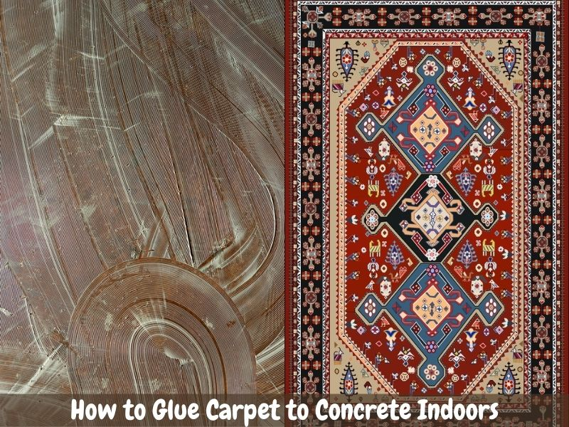 glue down carpets on concrete indoors/ outdoor